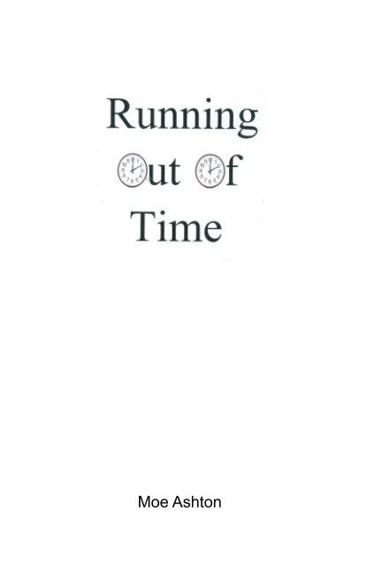 Ver Running Out Of Time por Moe Ashton
