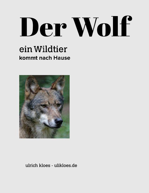 Der Wolf - Das unbekannte Wesen nach ulrich Kloes anzeigen