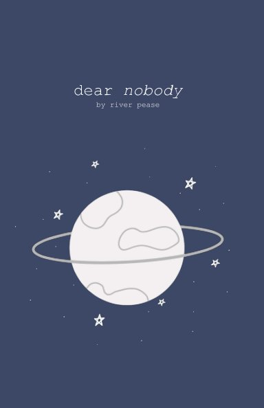 View dear nobody by River Pease