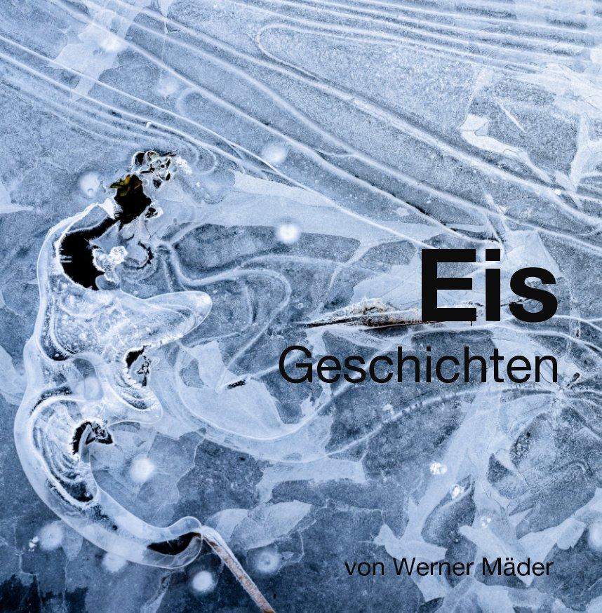 Ver Eis Geschichten por Werner Mäder