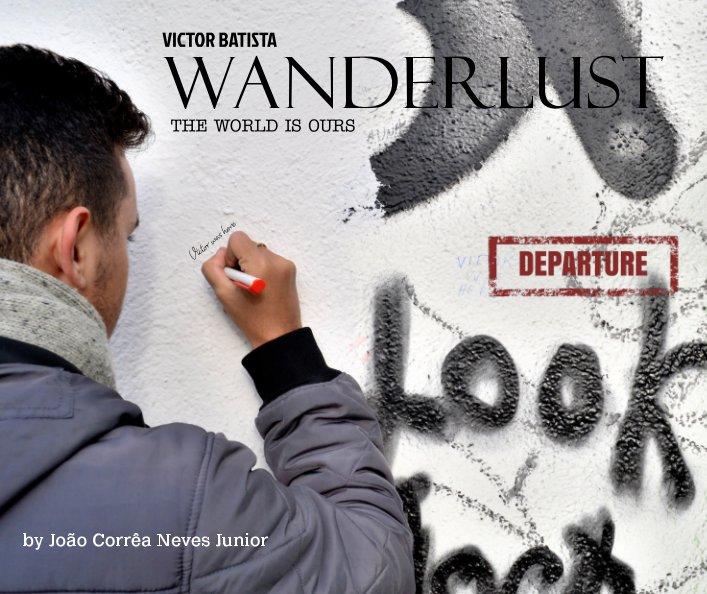 Ver Wanderlust por João Corrêa Neves Junior