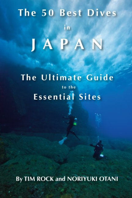 View The 50 Best Dives in Japan by Tim Rock, Noriyuki Otani