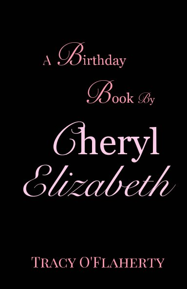 Visualizza A Birthday Book by Cheryl Elizabeth di Tracy R. L. O'Flaherty