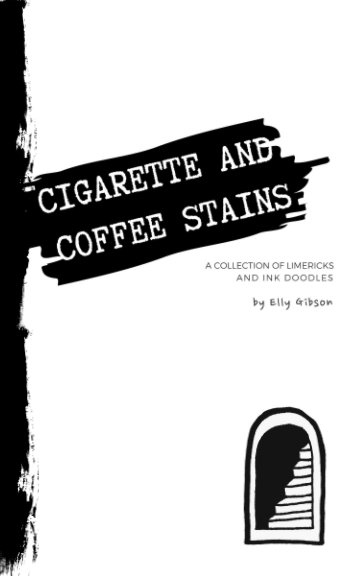 View Cigarette and Coffee Stains by Elly Gibson
