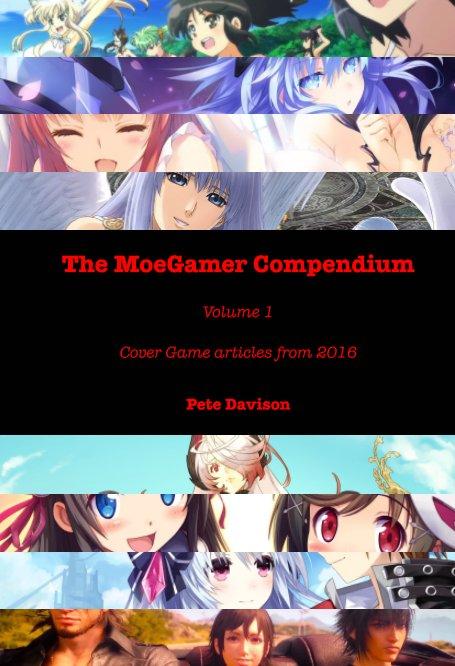 View The MoeGamer Compendium, Volume 1 by Pete Davison