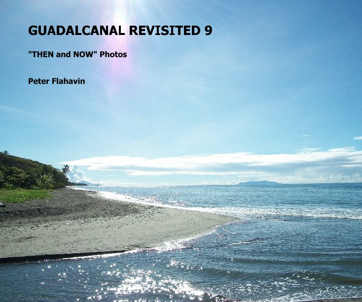 View Guadalcanal Revisited 9 by Peter Flahavin