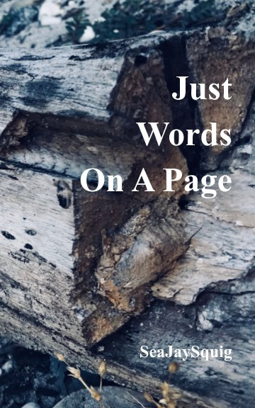 View Just Words On A Page by SeaJaySquig