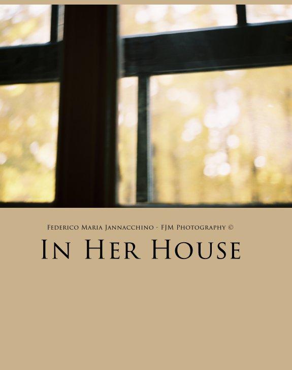 In Her House nach Federico Maria Jannacchino anzeigen