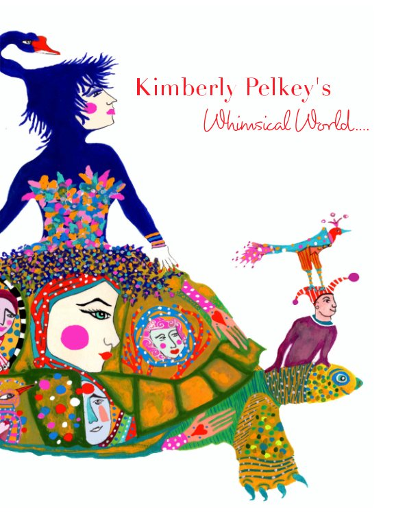View Kimberly Pelkey's Whimsical World by Kimberly Pelkey/Kwerki Studios