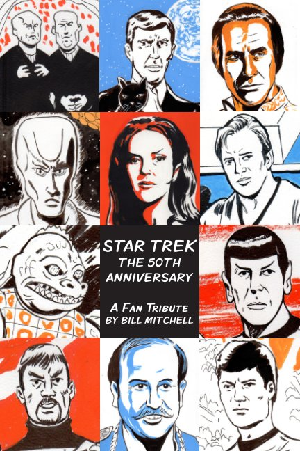 View Star Trek the 50th Anniversary by Bill Mitchell