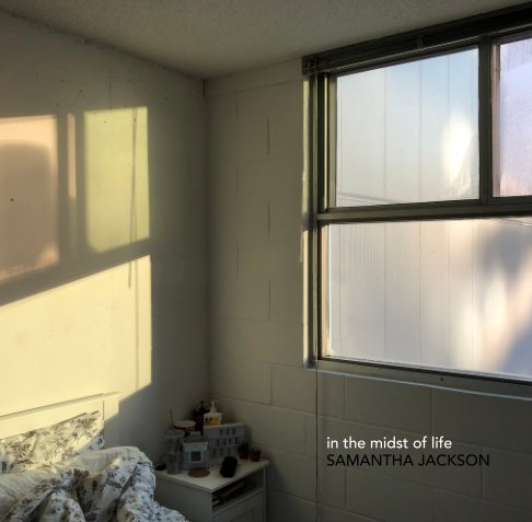View In the Midst of Life by Samantha Jackson