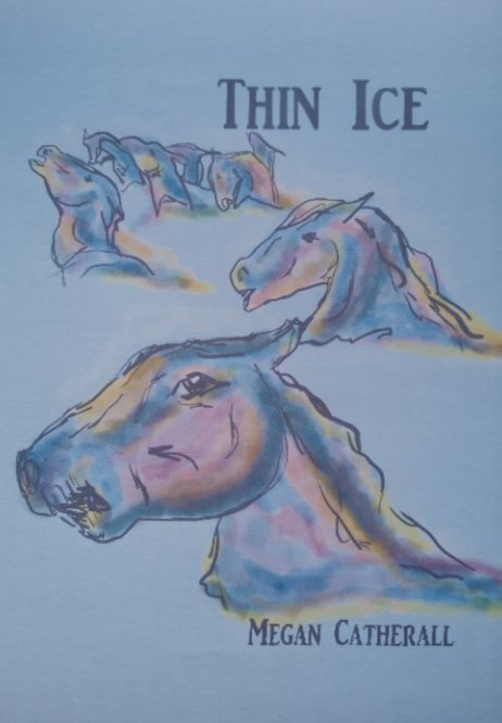 View Thin Ice by Megan Catherall