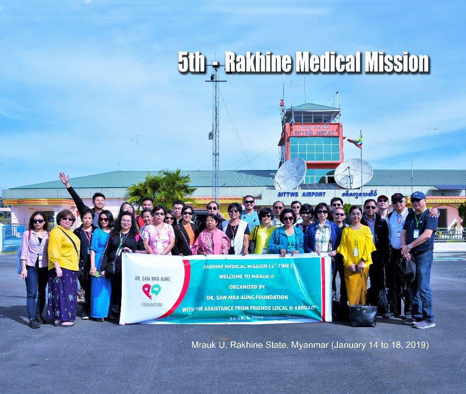 View 5th Rakhine Medical Mission, Mrauk U - 2019 by Henry Kao