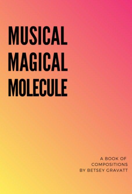 View Musical Magical Molecule by Betsey Gravatt
