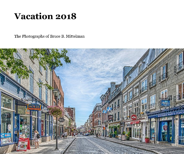 View Vacation 2018 by Bruce B. Mittelman