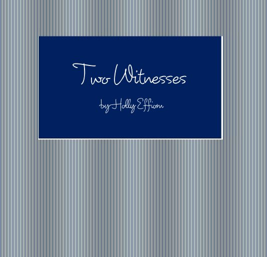 View Two Witnesses by Holly Effiom