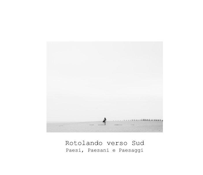 View Rotolando verso Sud by Luca Pernini