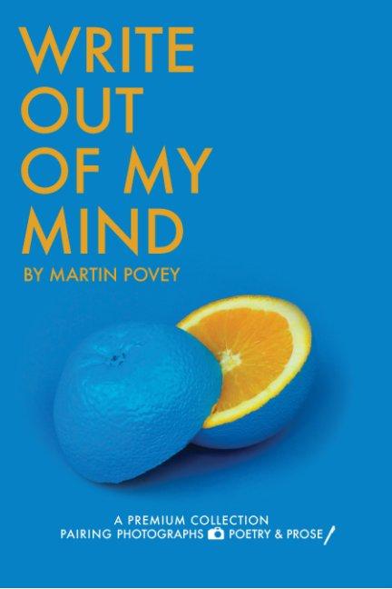 Ver Write Out Of My Mind por Martin Povey