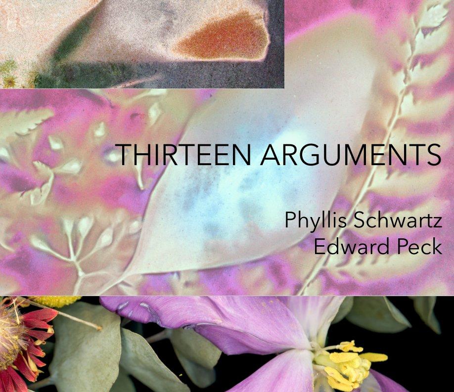 View Thirteen Arguments by Edward Peck, Phyllis Schwartz