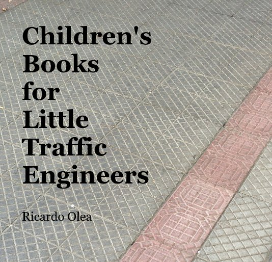 View Children's Books for Little Traffic Engineers by Ricardo Olea