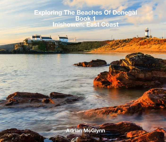View Exploring The Beaches of Donegal Book 1 Inishowen: East Coast by Adrian McGlynn
