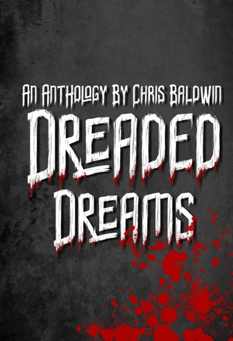 View Dreaded Dreams by Christopher Baldwin