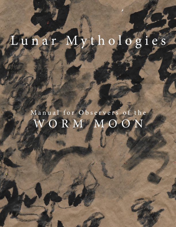 View Lunar Mythologies: Manual for Observers of the Worm Moon by Female Background