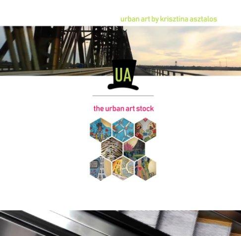 View The Urban Art Stock by Krisztina Asztalos fine artist by Krisztina Asztalos