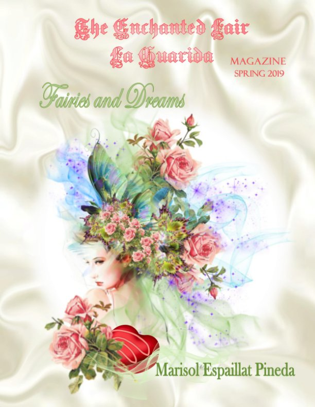 View Spring 2019 - The Enchanted Lair ~La Guarida Magazine / Fairies and Dreams by Marisol Espaillat Pineda