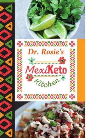 Ver Dr. Rosie's MexiKeto Kitchen por Dr. Rosie Gallegos Main