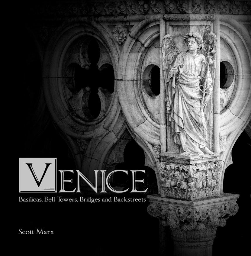 Ver Venice: Basilicas, Bell Towers, Bridges, and Backstreets por Scott Marx