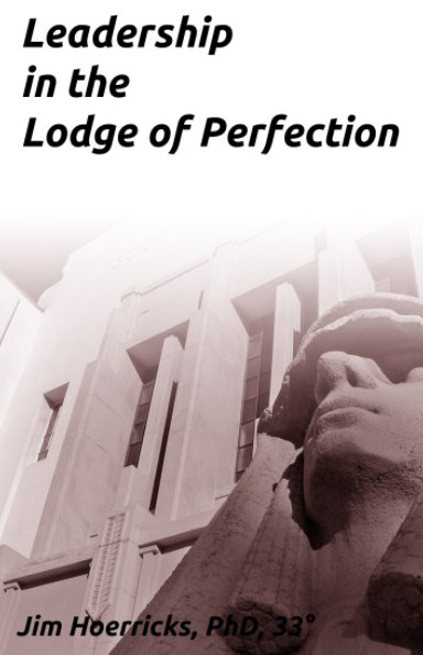View Leadership in the Lodge of Perfection by Jim Hoerricks