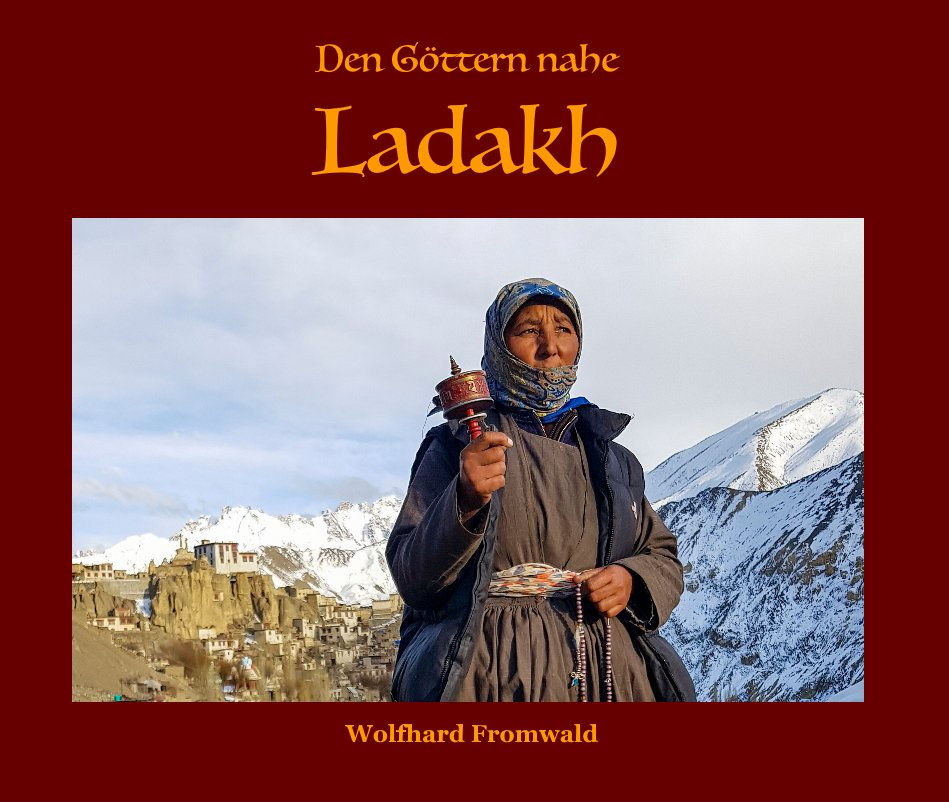 View Ladakh by Wolfhard Fromwald
