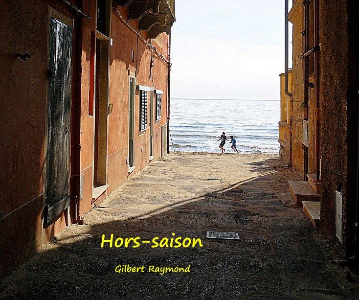 View Hors-saison by Gilbert Raymond
