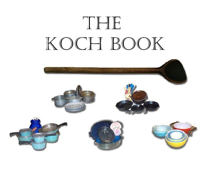 Ver The Koch Book - Family Edition por Kevin Koch