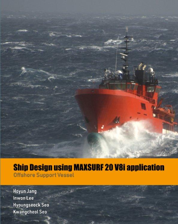 View Ship Design using MAXSURF 20 V8i application by Hoyun Jang