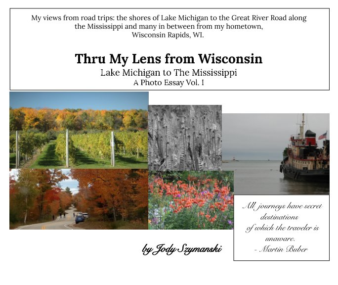 View Thru My Lens from Wisconsin by Jody Szymanski