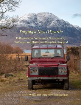 Forging a New (H)earth: Reflections on Community, Sustainability, Wildness, and History on Knoydart, Scotland book cover
