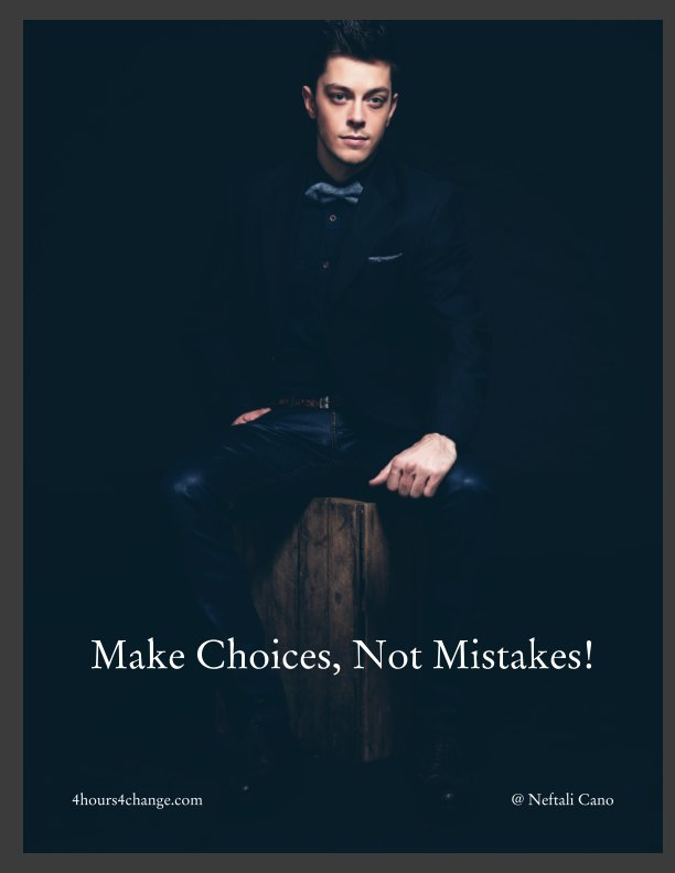 View Make Choices, Not Mistakes! by Neftali Cano