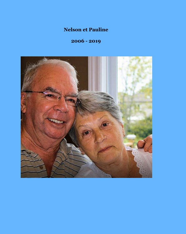 View Pauline et Nelson 2006 - 2019 by Robert Lapointe