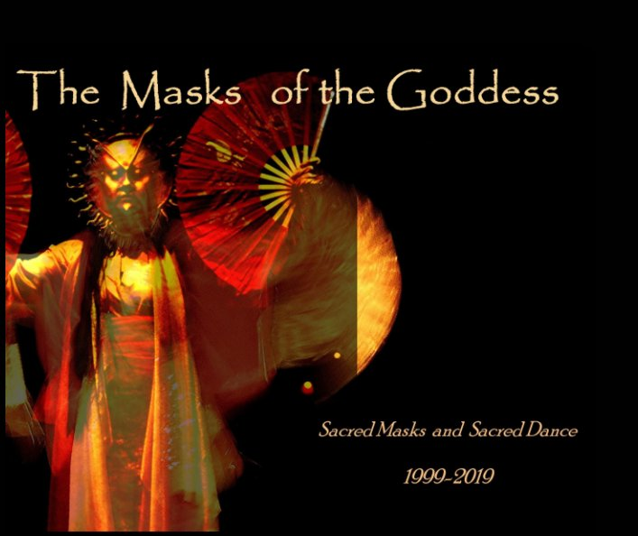 View The Masks of the Goddess by Lauren Raine MFA