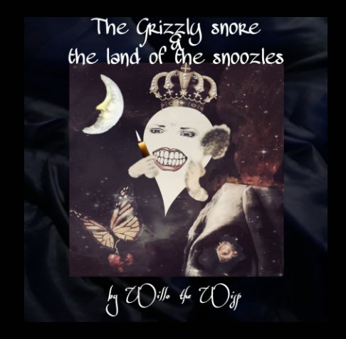 The Grizzly Snore and the land of the Snoozles nach Willo the Wisp anzeigen
