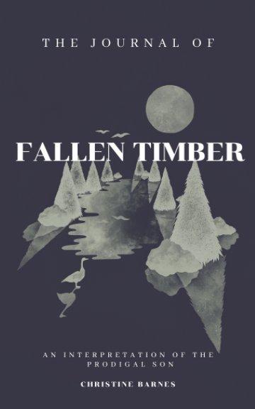 The Journal of Fallen Timber nach Christine Barnes anzeigen