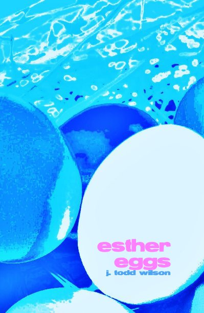 View esther eggs by j. todd wilson