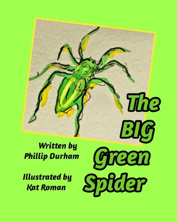 View The Big Green Spider by Phillip Durham