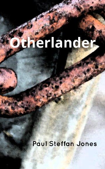 View Otherlander by Paul Steffan Jones