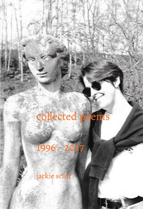 View collected poems by jackie scutt