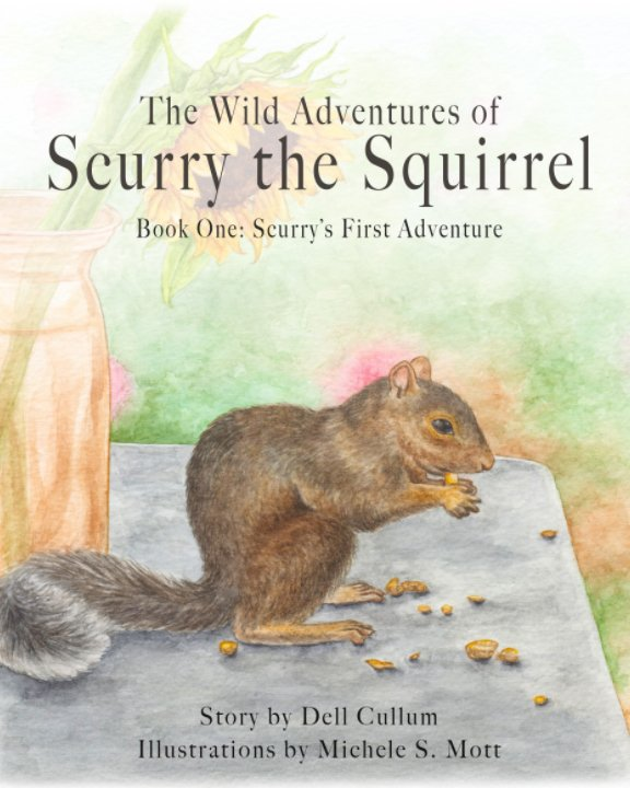 View The Wild Adventures of Scurry the Squirrel - Softcover by Dell R. Cullum