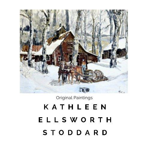 View Kathleen Ellsworth Stoddard Original Paintings by David N. Stoddard