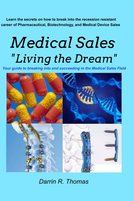 View Medical Sales Living the Dream by Darrin R. Thomas